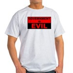 Government is Evil Light T-Shirt
