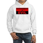 Government is Evil Hooded Sweatshirt