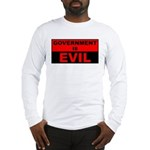 Government is Evil Long Sleeve T-Shirt