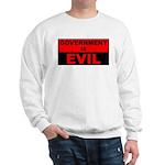 Government is Evil Sweatshirt