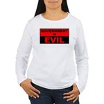 Government is Evil Women's Long Sleeve T-Shirt