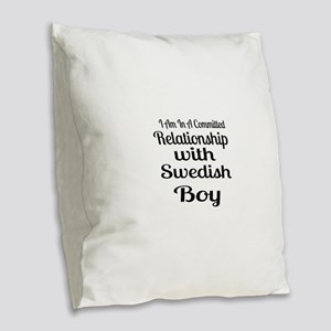 I Am In Relationship With Swed Burlap Throw Pillow