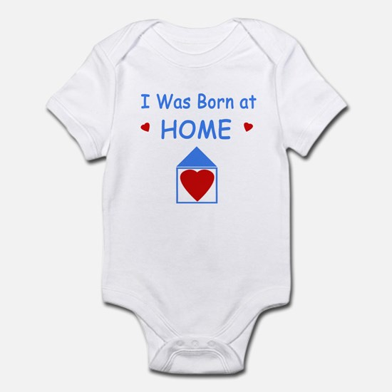 I Was Born at Home Infant Bodysuit / Onesie