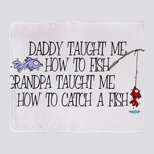 Daddy Taught Me How To Fish Throw Blanket