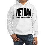 Vietnam was my college Hooded Sweatshirt