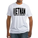 Vietnam was my college Fitted T-Shirt