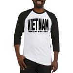 Vietnam was my college Baseball Jersey