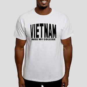 Vietnam was my college Light T-Shirt