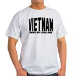 Vietnam was my college Light T-Shirt