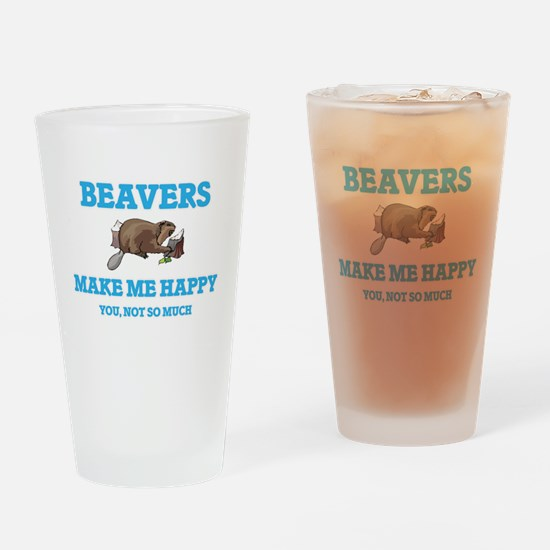 Beavers Make Me Happy Drinking Glass
