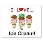 I Love Ice Cream Small Poster