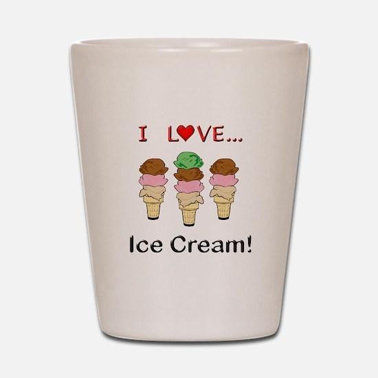 I Love Ice Cream Shot Glass