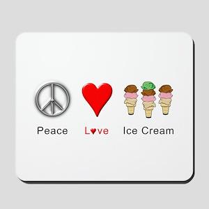 Peace Love Ice Cream Mousepad