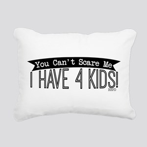 I Have 4 Kids Rectangular Canvas Pillow