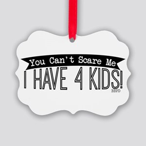 I Have 4 Kids Ornament