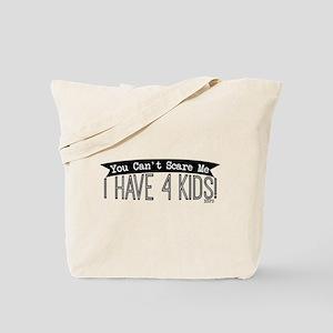 I Have 4 Kids Tote Bag