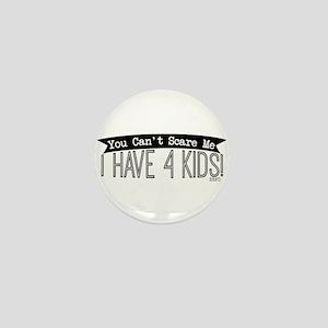 I Have 4 Kids Mini Button