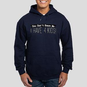 I Have 4 Kids Hoodie