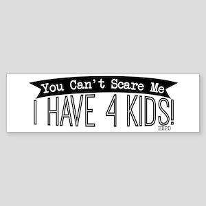 I Have 4 Kids Bumper Sticker