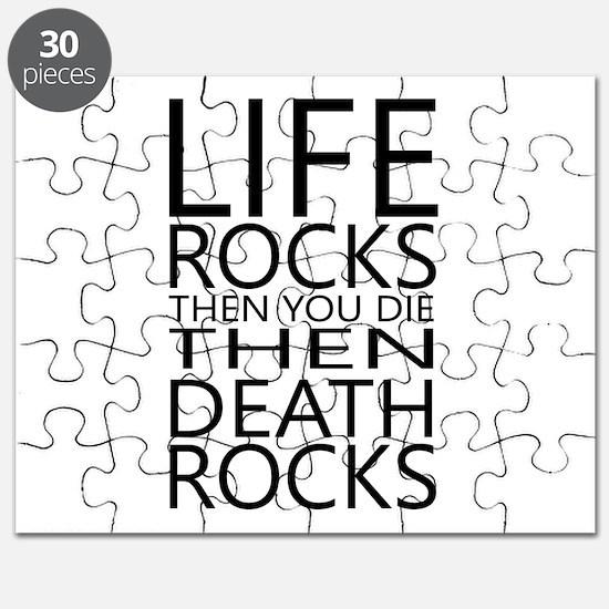 Life Rocks Then You Die Then Death Rocks Puzzle