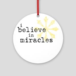 believemiracles-10x10 Ornament (Round)