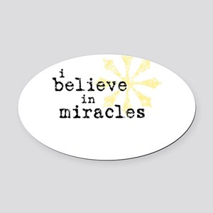 believemiracles-10x10 Oval Car Magnet