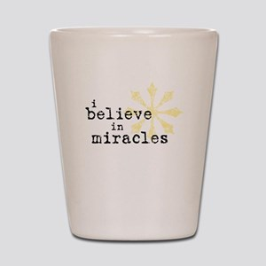 believemiracles-10x10 Shot Glass