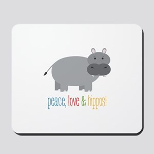 Peace, Love & Hippos! Mousepad
