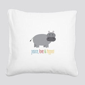 Peace, Love & Hippos! Square Canvas Pillow