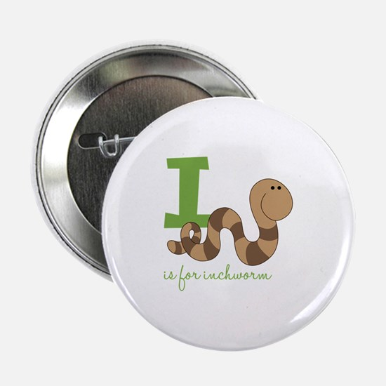 """I Is For Inchworm 2.25"""" Button"""
