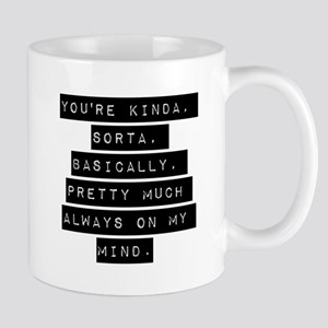 Youre Kinda Sorta Basically Mugs