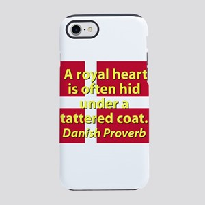 A Royal Heart Is Often Hid iPhone 7 Tough Case