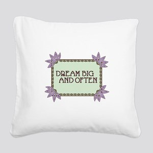 Dream Big And Often Square Canvas Pillow