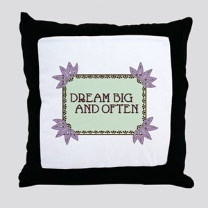 Dream Big And Often Throw Pillow