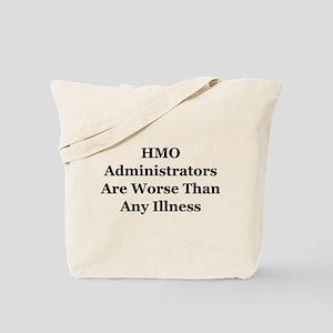 HMO Administrators WorseThan Illness Tote Bag