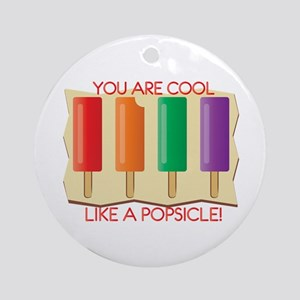 You Are Cool Like A Popsicle! Ornament (Round)