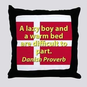 A Lazy Boy And A Warm Bed Throw Pillow