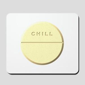 Take a Chill Pill Mousepad