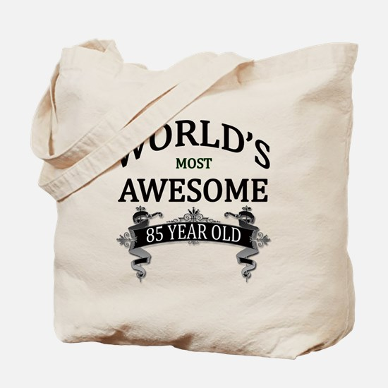 World's Most Awesome 85 Year Old Tote Bag