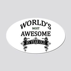 World's Most Awesome 85 Year 20x12 Oval Wall Decal