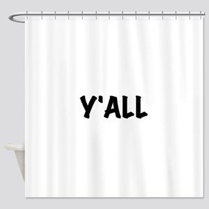 Y'All Shower Curtain
