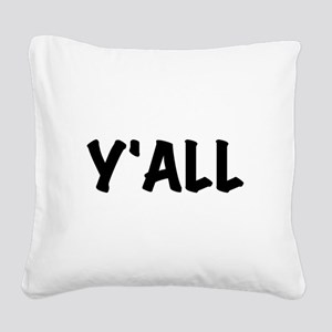 Y'All Square Canvas Pillow