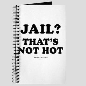 Jail? That's not hot Journal
