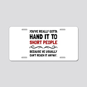 Short People Aluminum License Plate
