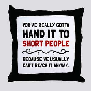 Short People Throw Pillow