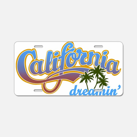 CALIFORNIA DREAMIN Aluminum License Plate