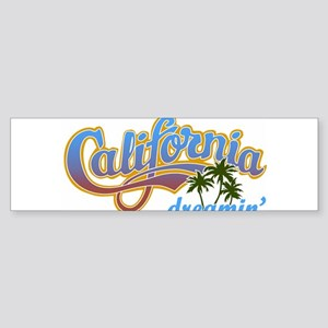 CALIFORNIA DREAMIN Bumper Sticker