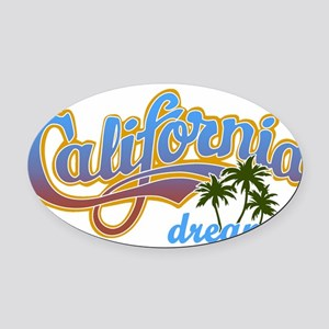 CALIFORNIA DREAMIN Oval Car Magnet