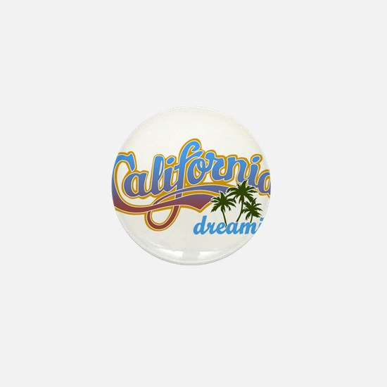 CALIFORNIA DREAMIN Mini Button