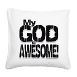 My God is Awesome - White Square Canvas Pillow